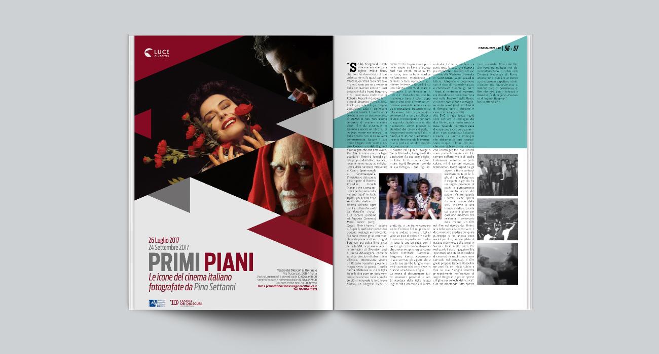 Il manifesto dell'esposizione Primi Piani, organizzata da Istituto Luce al Teatro dei Dioscuri al Quirinale. La mostra era dedicata alle icone del cinema italiano fotograte da Pino Settanni, progettato e realizzato da Studio Polpo