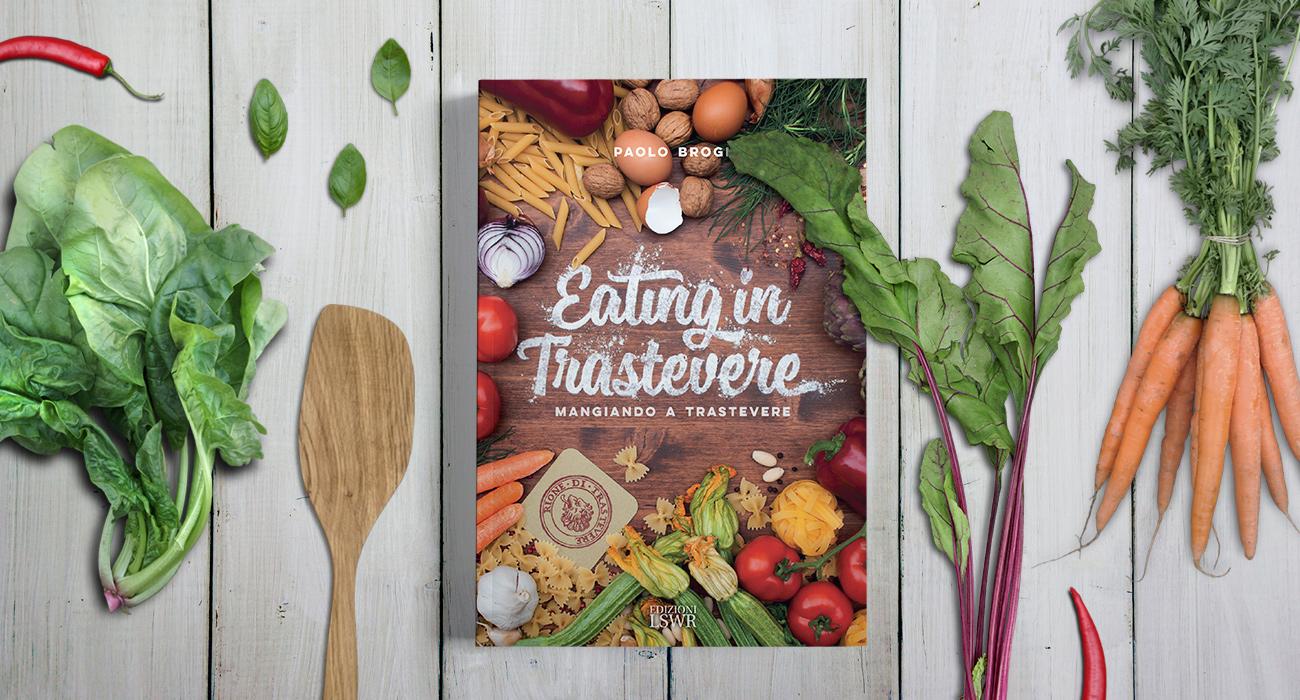 Copertina del libro in italiano e inglese Eating in Trastevere di Paolo Brogi, pubblicato da Edizioni LSWR, progettao e realizzato dallo studio di grafica Studio Polpo