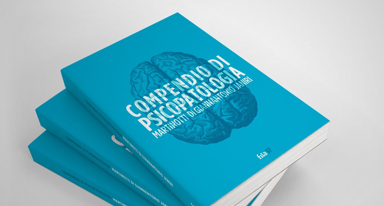 Copertina del libro Compendio di Psicopatologia di Martinotti, Di Giannantonio e Janiri, pubblicato fuori catalogo dalla caasa editrice Fila37