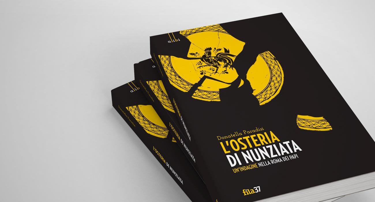 Copertina del romanzo giallo L'Osteria di Nunziata di Donatella Paradisi, primo libro della collana di romanzi polizieschi e gialli albi della casa editrice FIla37, progettata e realizzata da Studio Polpo