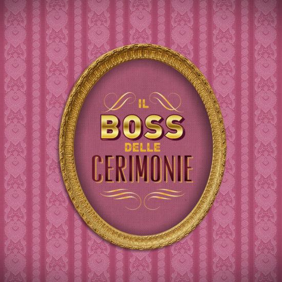 Logo della trasmissione televisiva Il Boss delle Cerimonie con Don Antonio Polese, progettato e realizzato dallo Studio Polpo