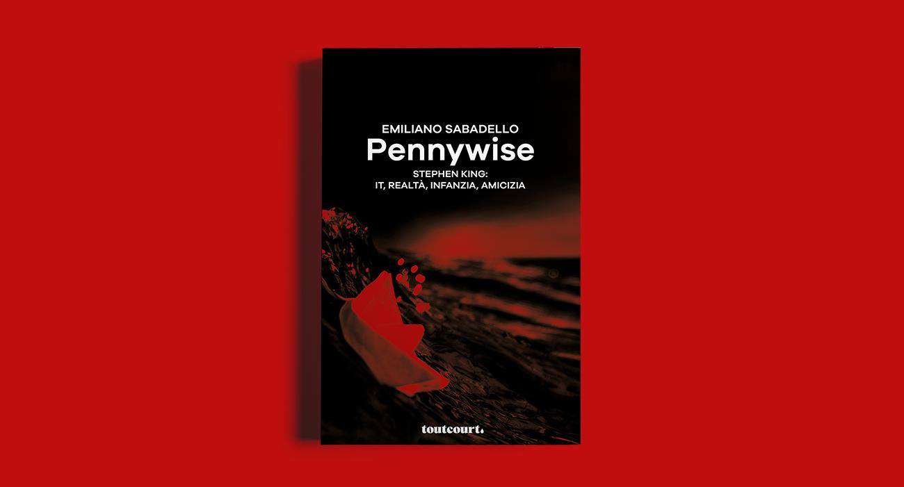 La copertina del libro Pennywise di Emiliano Sabadello, pubblicato dalla casa editrice Toutcourt