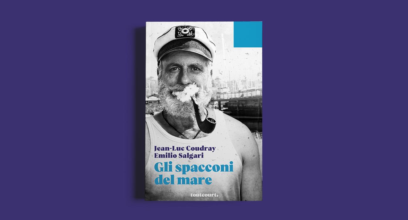 La copertina del libro Gli spacconi del mare di Jean-Luc Coudray e Emilio Salgari, pubblicato dalla casa editrice Toutcourt