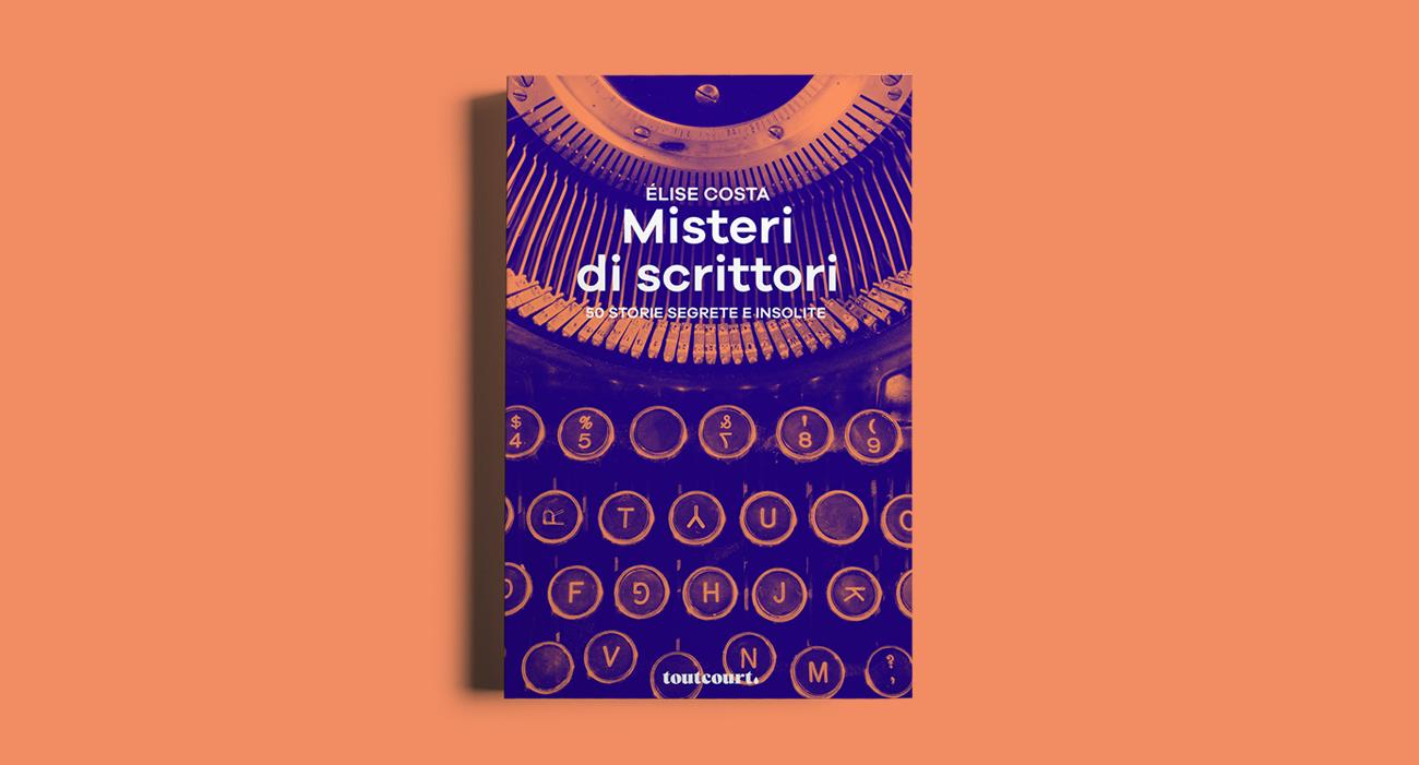 La copertina del libro Misteri di scrittori di Élise Costa, pubblicato dalla casa editrice Toutcourt