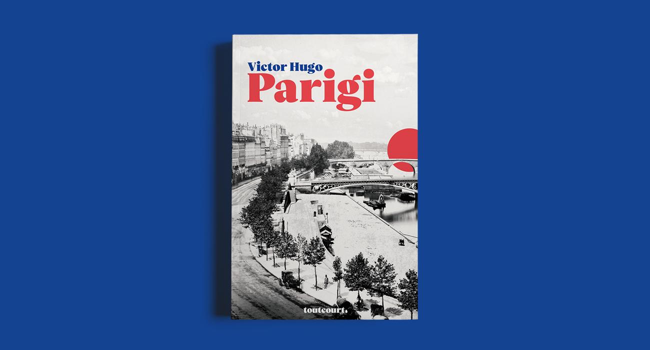 La copertina del libro Parigi di Victor Hugo, pubblicato dalla casa editrice Toutcourt